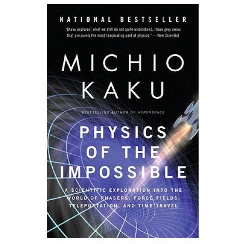PHYSICS OF THE IMPOSSIBLE: A SCIENTIFIC