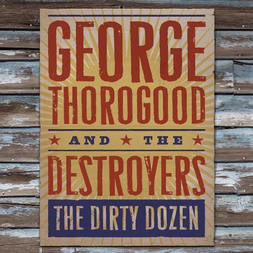 The dirty dozen - george & the destroyers thorogood (płyta cd) marki Universal music