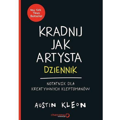 Kradnij jak artysta: Dziennik. Notatnik dla kreatywnych kleptomanów (9788328318229)