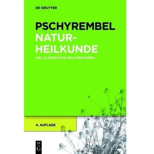 Pschyrembel Naturheilkunde und alternative Heilverfahren Pschyrembel, Willibald (9783110251128)