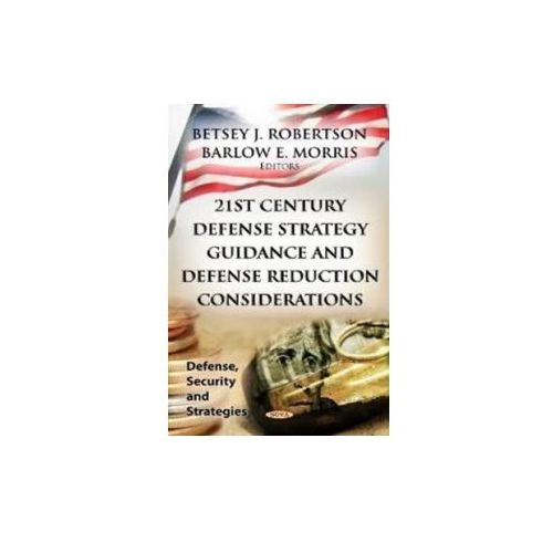 21st Century Defense Strategy Guidance & Defense Reduction Considerations (9781620818015)