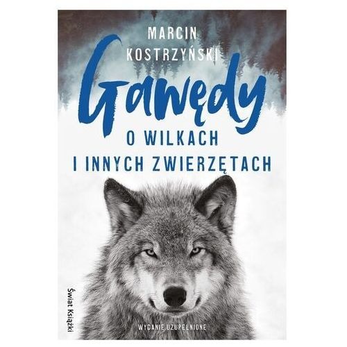 Gawędy o wilkach i innych zwierzętach - marcin kostrzyński
