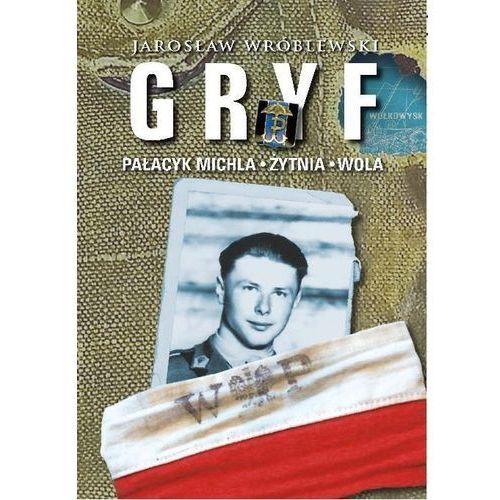 Gryf - Pałacyk Michla, Żytnia, Wola - Jarosław Wróblewski (2016)