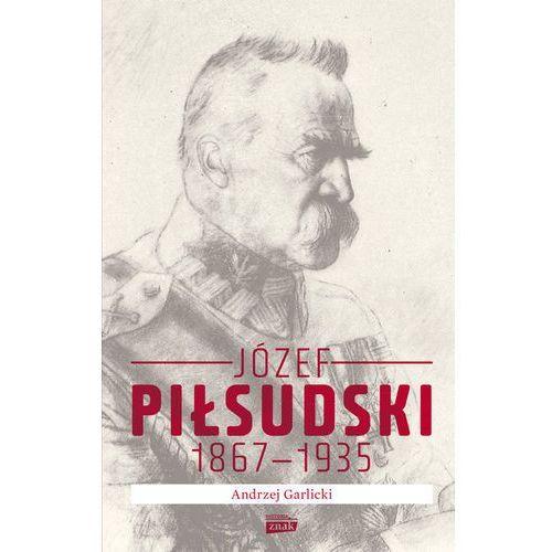 Józef Piłsudski 1867–1935 - Andrzej Garlicki, Andrzej Garlicki