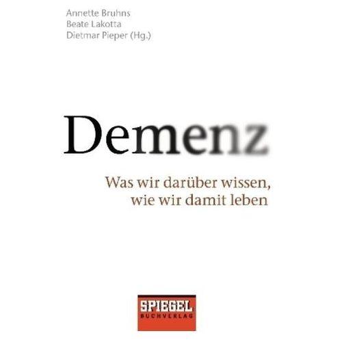 Annette Bruhns, Beate Lakotta, Dietmar Pieper - Demenz (9783442157570)