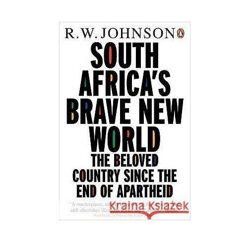 South Africa`s Brave New World, Johnson R.W.