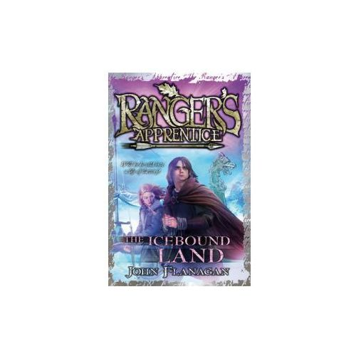 Ranger's Apprentice 3: The Icebound Land, John A. Flanagan