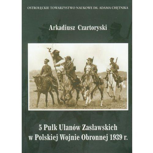 5 Pułk Ułanów Zasławskich w Polskiej Wojnie Obronnej 1939 roku, ZP Grupa Sp. z o.o.