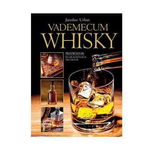 Vademecum whisky - Jarosław Urban, książka z ISBN: 9788327439963