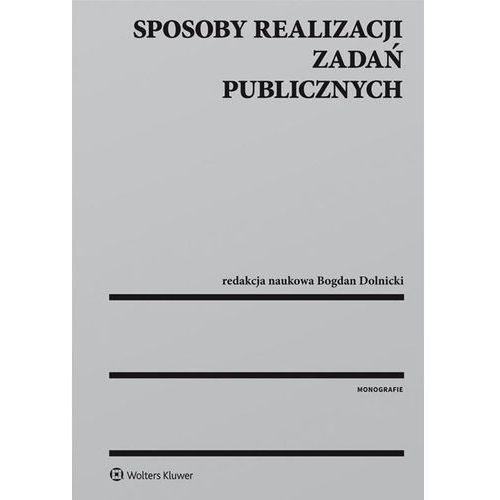 Sposoby realizacji zadań publicznych - Dostawa 0 zł (812 str.)