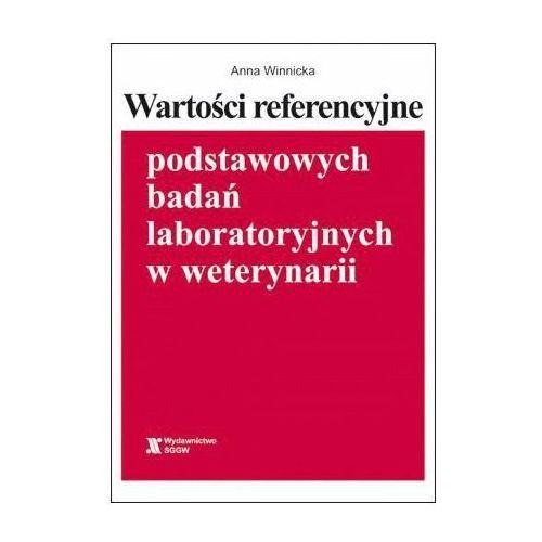 Wartości referencyjne podstawowych badań laboratoryjnych w weterynarii (skrypt) (9788375836288)