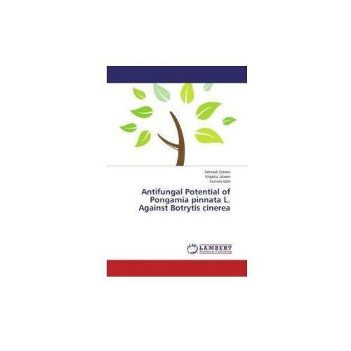 Antifungal Potential of Pongamia pinnata L. Against Botrytis cinerea (9783659818622)