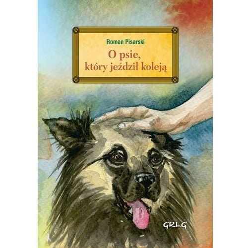 O psie, który jeździł koleją wydanie z opracowaniem - Roman Pisarski, Roman Pisarski