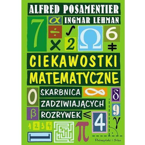 Ciekawostki matematyczne Skarbnica Zadziwiających rozrywek (376 str.)