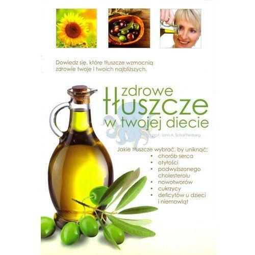 Zdrowe tłuszcze w twojej diecie + zakładka do książki GRATIS, Źródła Życia