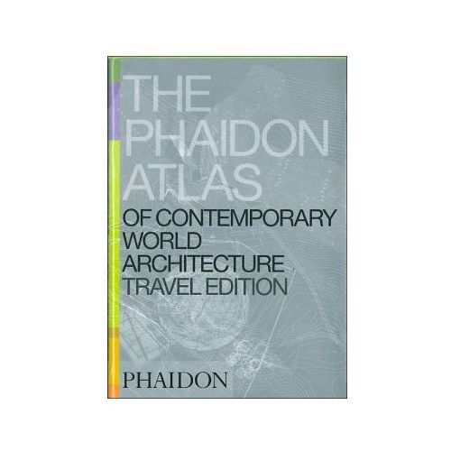 The Phaidon Atlas fo Contemporary Architecture Travel Edition (2005)