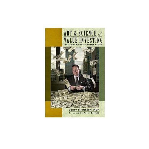 Art & Science of Value Investing: Invest Like Billionaire Warren Buffett, Thompson Scott