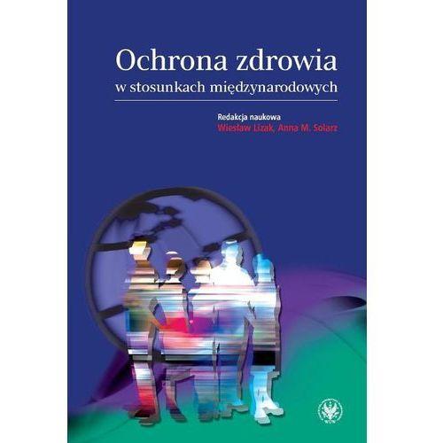 Ochrona zdrowia w stosunkach międzynarodowych (284 str.)