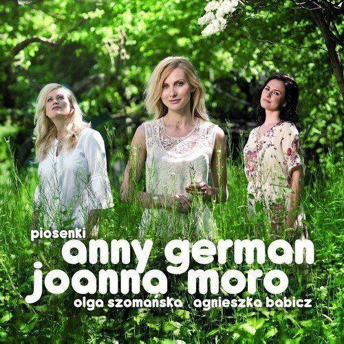Moro, Joanna / Olga Szomańska / Agnieszka Babicz - Piosenki Anny German (5906409114063)