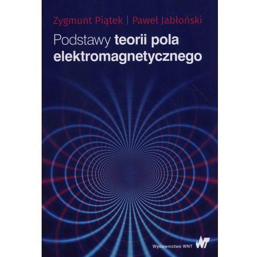Podstawy teorii pola elektromagnetycznego (9788301193294)