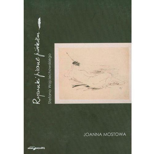 Rysunki pisane piórkiem Stefana Wojciechowskiego (306 str.)