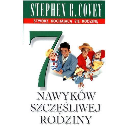 7 nawyków szczęśliwej rodziny, Covey Stephen R.