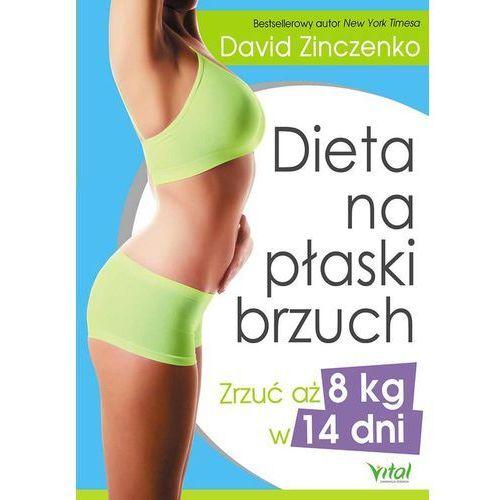 Dieta na płaski brzuch zrzuć aż 8 kg w 14 dni (9788365404213)