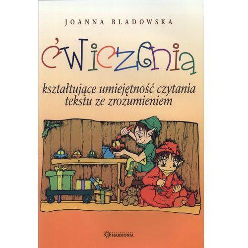 Ćwiczenia kształtujące umiejętność czytania tekstu ze zrozumieniem, Bladowska Joanna