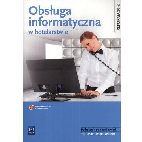 Obsługa informatyczna w hotelarstwie Podręcznik do nauki zawodu z płytą CD, wsip