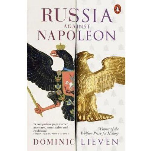 Russia Against Napoleon, Dominic Lieven