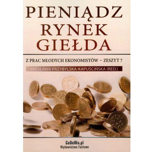 Pieniądz Rynek Giełda - DODATKOWO 10% RABATU i WYSYŁKA 24H! (324 str.)