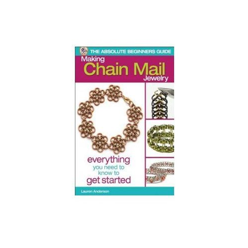 Absolute Beginner's Guide: Making Chain Mail Jewelry (9780871164803)