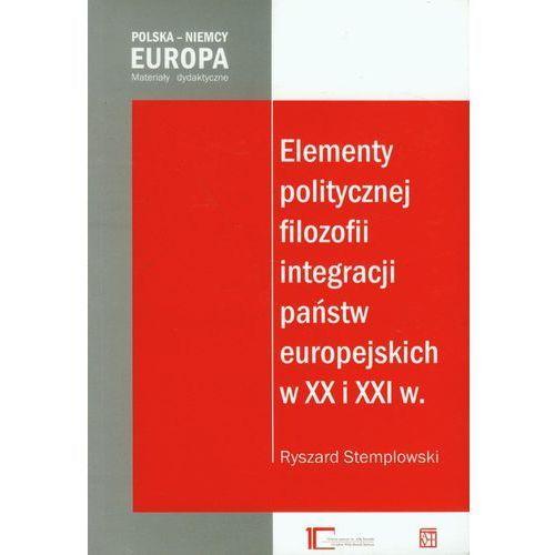Elementy Politycznej Filozofii Integracji Państw Europejskich W Xx I Xxi W., Stemplowski, Ryszard