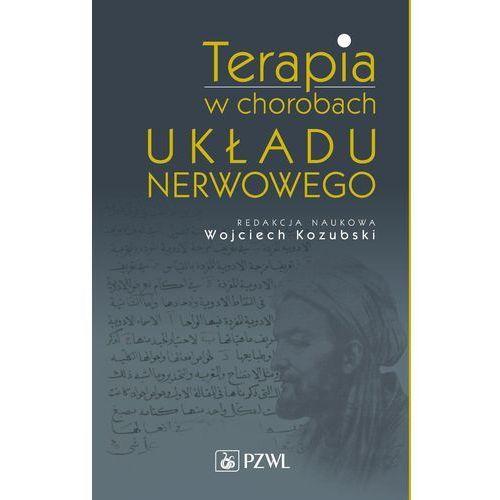Terapia w chorobach układu nerwowego - Wojciech Kozubski, Wydawnictwo Lekarskie PZWL