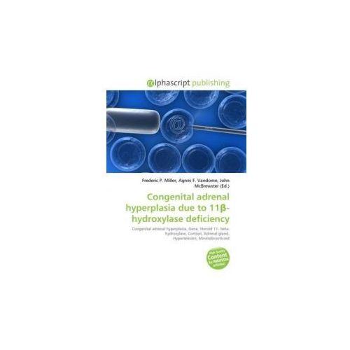 Congenital adrenal hyperplasia due to 11 -hydroxylase deficiency