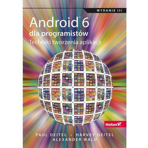 Android 6 dla programistów. Techniki tworzenia aplikacji (9788328325784)