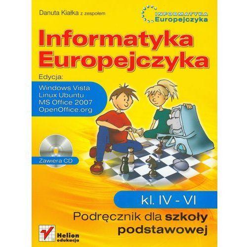 Informatyka Europejczyka 4-6 Podręcznik + CD Edycja Windows Vista, Linux Ubuntu, MS Office 2007, OpenOffice.org, oprawa miękka