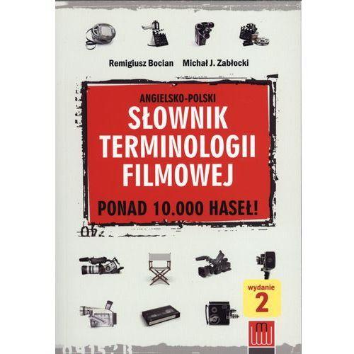 Słownik terminologii filmowej angielsko-polski - Bocian Remigiusz, Zabłocki Michał J. (2008)