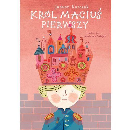 Król Maciuś Pierwszy Lektury - Janusz Korczak, Janusz Korczak