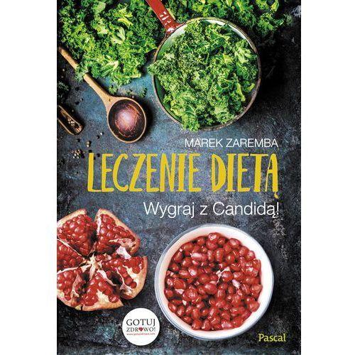 Leczenie dietą. Wygraj z Candidą!, Marek Zaręba