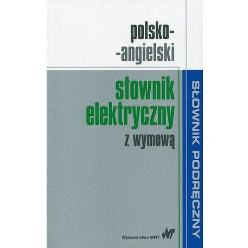 Polsko-angielski słownik elektryczny z wymową (508 str.)