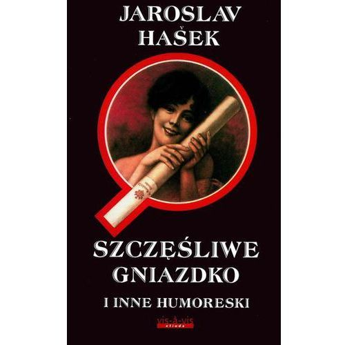 SZCZĘŚLIWE GNIAZDKO I INNE HUMORESKI Jaroslav Hasek