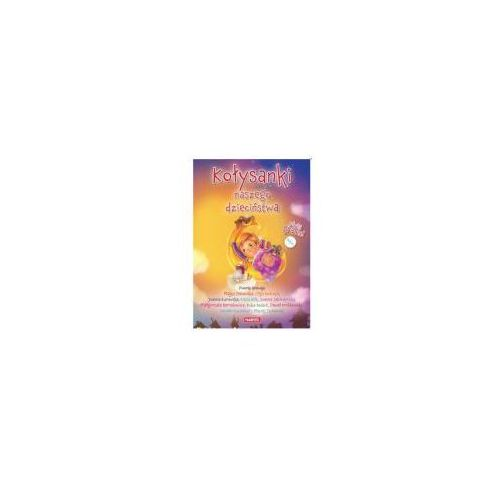 Kołysanki naszego dzieciństwa + CD (9788363546250)