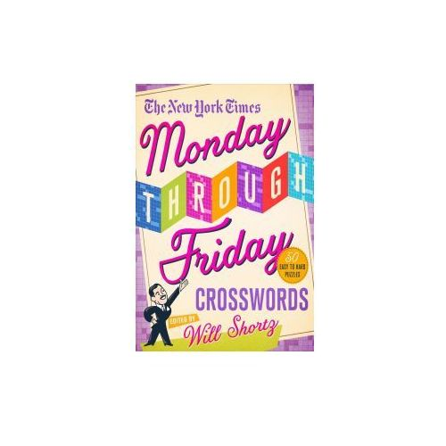 The New York Times from Monday to Friday Crossword Puzzles: 50 Easy to Hard Puzzles (9781250181848)