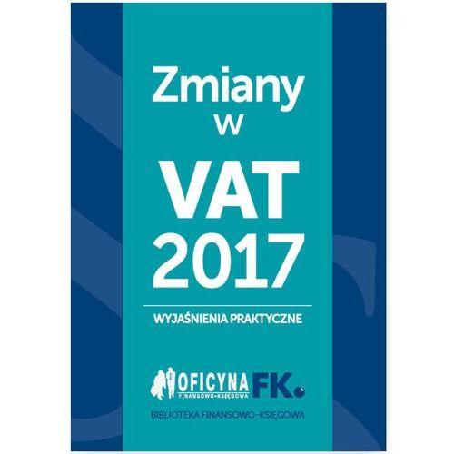 Zmiany w vat 2017, Wyjaśnienia praktyczne - Tomasz Krywan (76 str.)