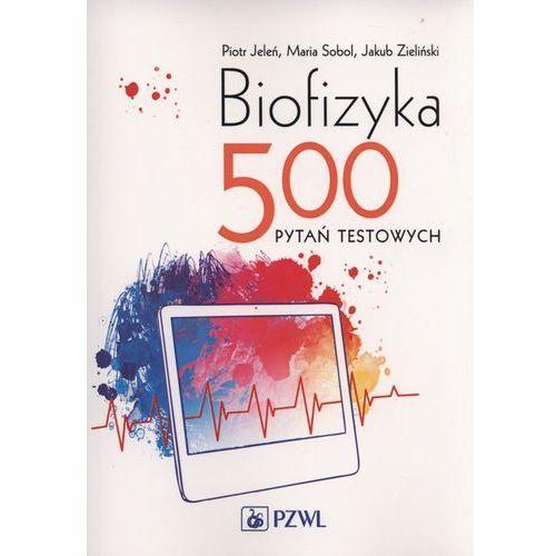 Biofizyka. 500 pytań testowych (2017)