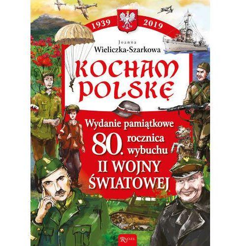 Kocham Polskę. Wydanie pamiątkowe 80-lecie... (80 str.)