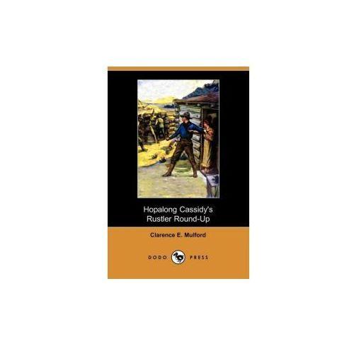 Hopalong Cassidy's Rustler Round-Up (Aka Bar-20) (Dodo Press) (9781409964216)