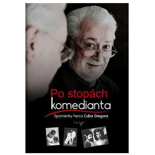 Po stopách komedianta - Spomienky herca Ľuba Gregora (slovensky) Gregor Ľubo (9788089502752)
