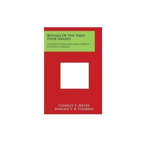 Rituals of the First Four Grades: Societatis Rosicrucianae Rebpub Confoed America
